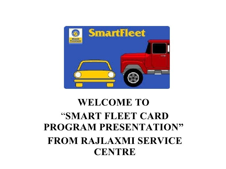welcome to smart fleet card program presentation from rajlaxmi service centre - Fleet Card Service