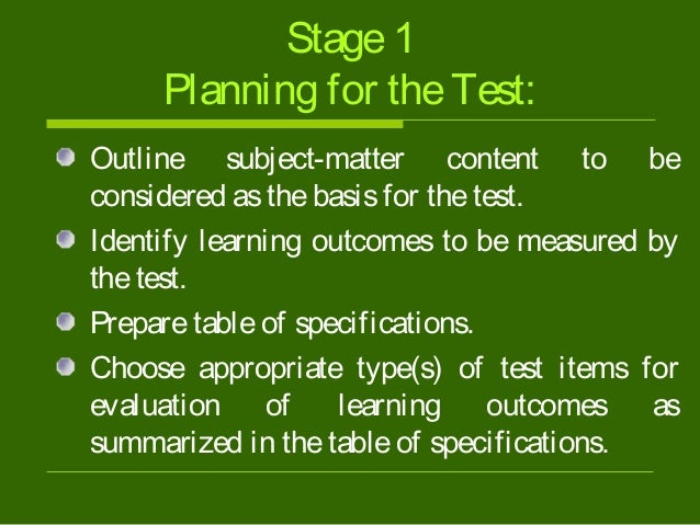 steps in the test construction process Research and theory test construction: writing items requires a decision about the nature of the item or question to which we ask students to respond.