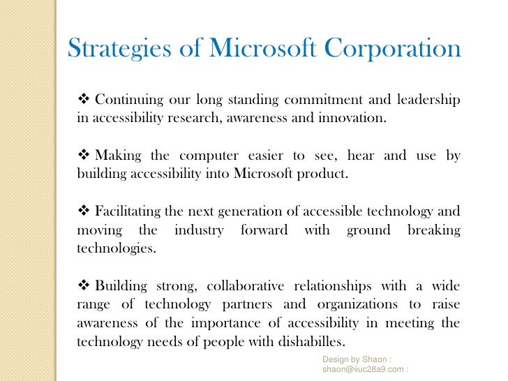 microsoft corporate strategy Microsoft corporation is an american multinational company, and its mission statement is use human diversity and so, acquisition of nokia was a great record for microsoft's corporate strategy.
