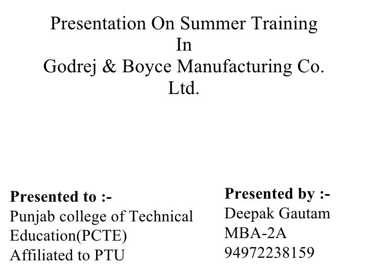 Presentation On Summer Training In Godrej & Boyce Manufacturing Co. Ltd. Presented to   :- Punjab college of Technical Edu...