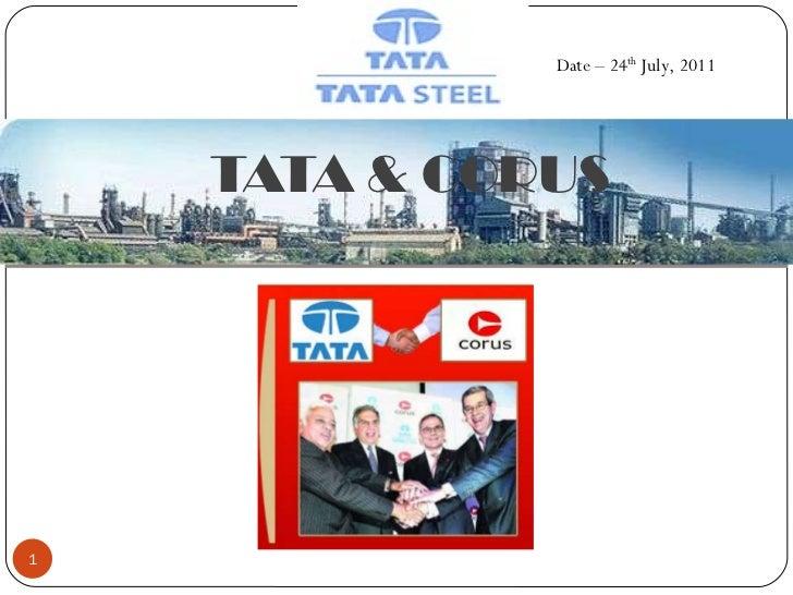 TATA & CORUS Date – 24 th  July, 2011