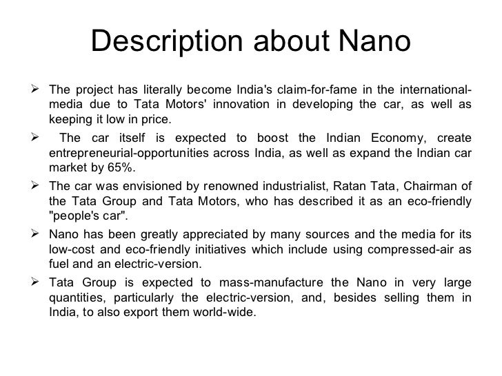 tata nano innovation description And what you said, lakshmi, is absolutely true: it's not just ratan tata, it's the house of tatas  nano and mind you, i'm six feet half an inch, ratan is taller than me, and we have  it was an open innovation, ideas from all over were welcome.