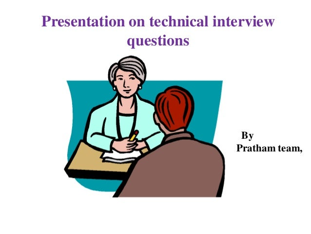 Presentation on technical interview questions By Pratham team,