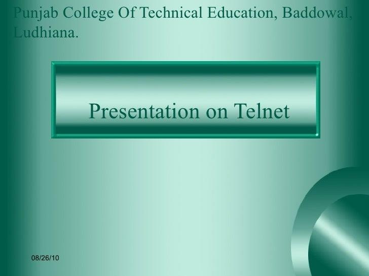 Presentation on Telnet Punjab College Of Technical Education, Baddowal, Ludhiana. 08/26/10