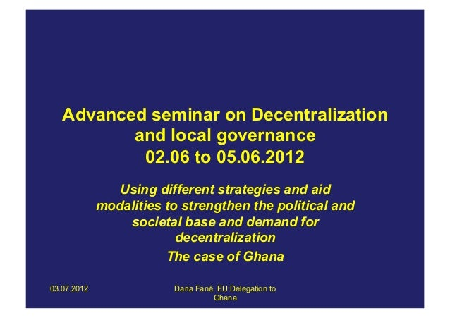 Advanced seminar on Decentralization          and local governance           02.06 to 05.06.2012                Using diff...