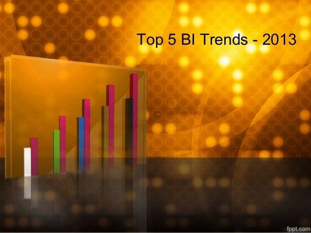 Top 5 BI Trends - 2013