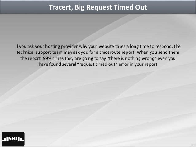 Tracert, Big Request Timed Out, Look for Another Hosting