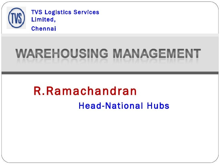 R.Ramachandran  Head-National Hubs TVS Logistics Services Limited, Chennai