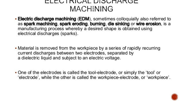 Seminar report on electric discharge machine.
