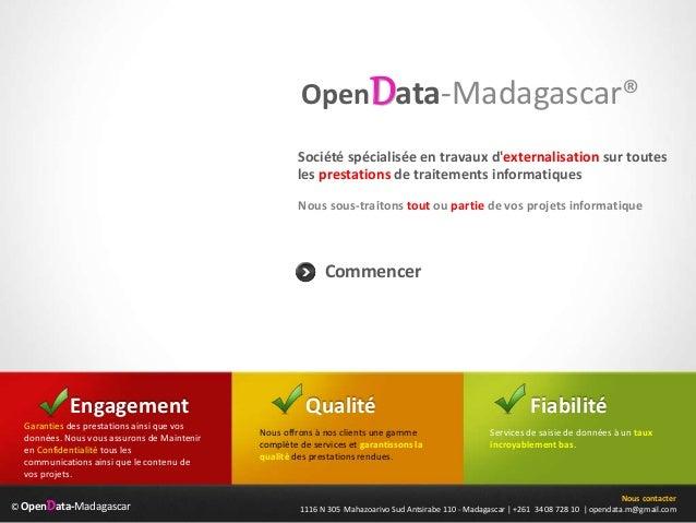 © OpenData-Madagascar OpenData-Madagascar® Nous sous-traitons tout ou partie de vos projets informatique Nous contacter 11...