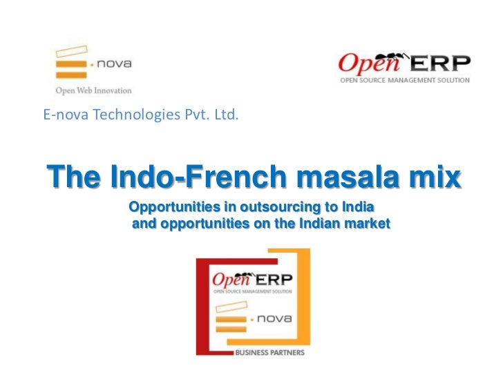 E-nova Technologies Pvt. Ltd.The Indo-French masala mix            Opportunities in outsourcing to India            and op...