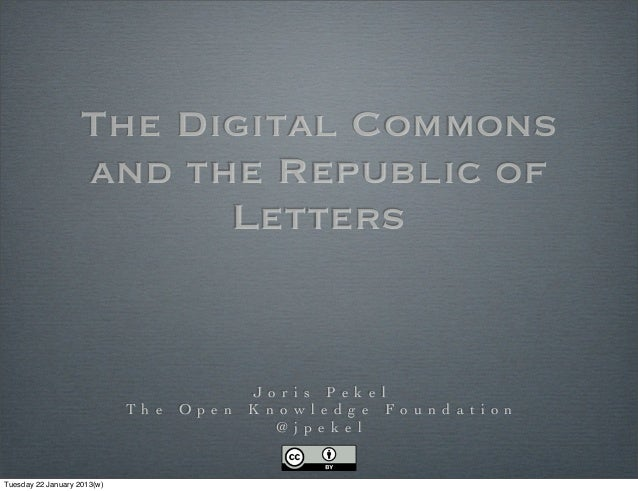 The Digital Commons                   and the Republic of                         Letters                                 ...