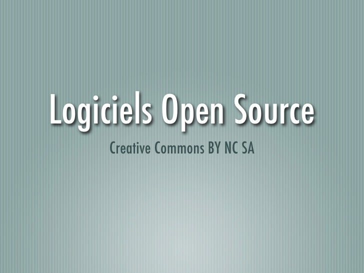 Logiciels Open Source     Creative Commons BY NC SA