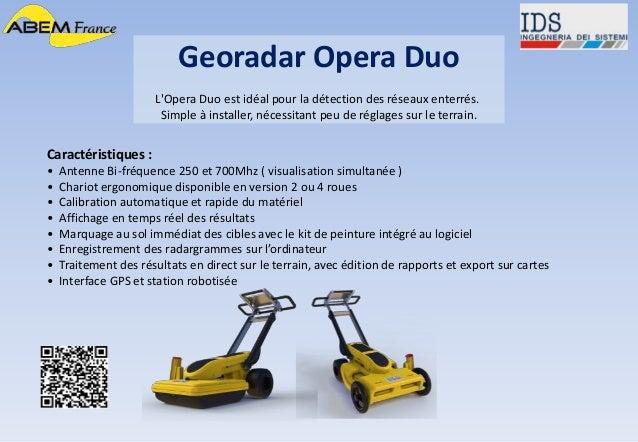Georadar Opera Duo L'Opera Duo est idéal pour la détection des réseaux enterrés. Simple à installer, nécessitant peu de ré...