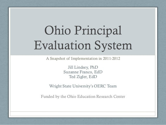 Ohio PrincipalEvaluation System   A Snapshot of Implementation in 2011-2012              Jill Lindsey, PhD            Suza...