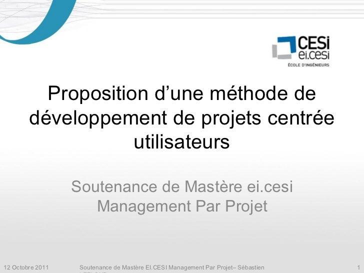 Proposition d'une méthode de        développement de projets centrée                    utilisateurs                  Sout...