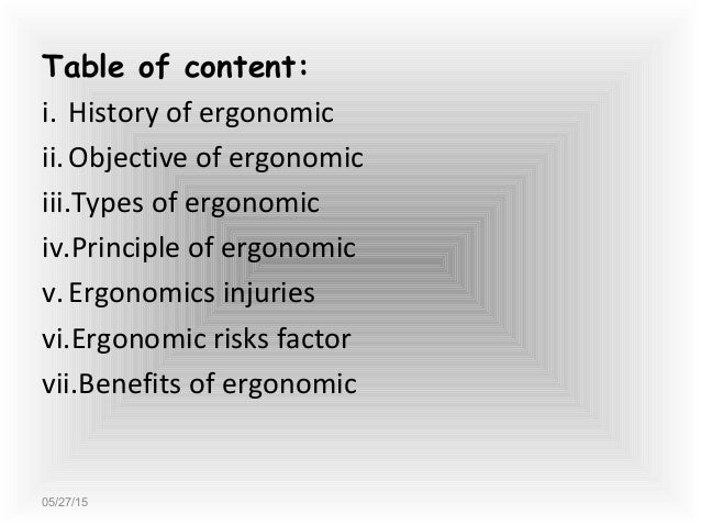 history of ergonomics essay Human factors and ergonomics focuses on designing the world to better accommodate people as a unique scientific discipline, human factors and ergonomics systematically applies the knowledge of human abilities and limitations to the design of systems with the goal of optimizing the interaction between people and other system elements to.