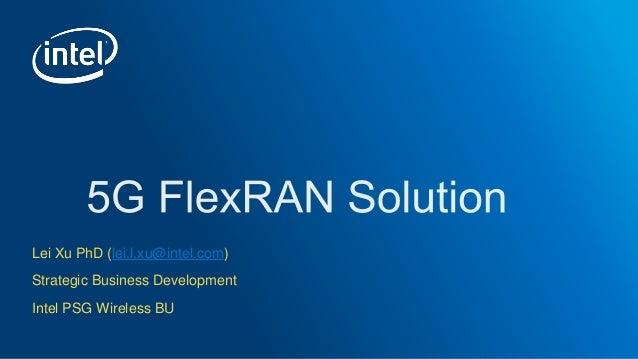 OSN Bay Area Feb 2019 Meetup: Intel, 5G FlexRan Solution