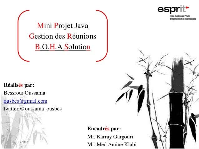 Mini Projet JavaGestion des RéunionsB.O.H.A SolutionRéalisés par:Bessrour Oussamaousbes@gmail.comtwitter:@oussama_ousbesEn...