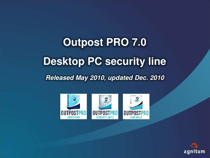 Outpost PRO 7.0<br />Desktop PC security line<br />Released May 2010, updated Dec. 2010<br />