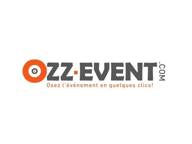 La nouvelle plateforme d'organisation d'événements www.ozz-event.com est un nouvel outil destiné à simplifier l'organisati...