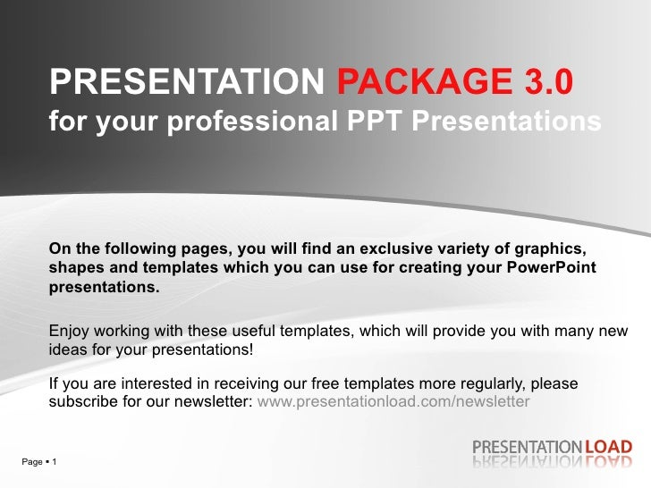 PRESENTATION  PACKAGE 3.0   for your professional PPT Presentations If you are interested in receiving our free templates ...