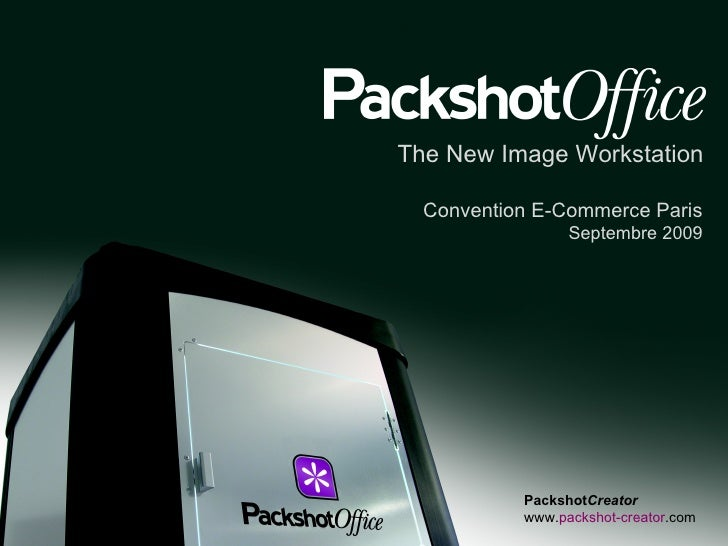 The New Image Workstation Packshot Creator   www. packshot-creator .com Convention E-Commerce Paris Septembre 2009