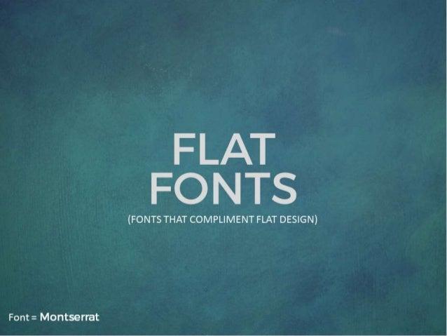 FLAT FONTS  (FONTS THAT COMPLIMENT FLAT DESIGN)  Font =  Montserrat
