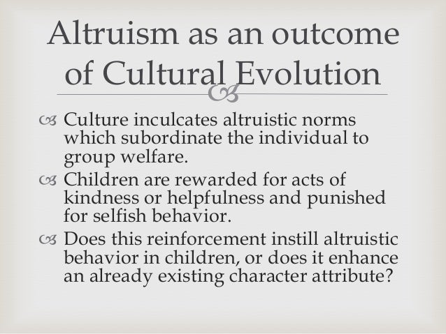 does altruism One imaginable solution is to deny that altruism really exists in nature or to claim  that it's so rare as to be unworthy of serious attention another.