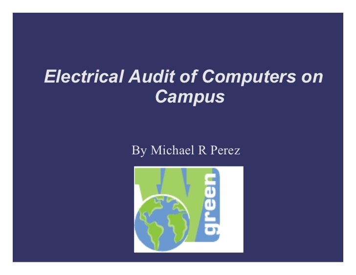 Electrical Audit of Computers on Campus By Michael R Perez