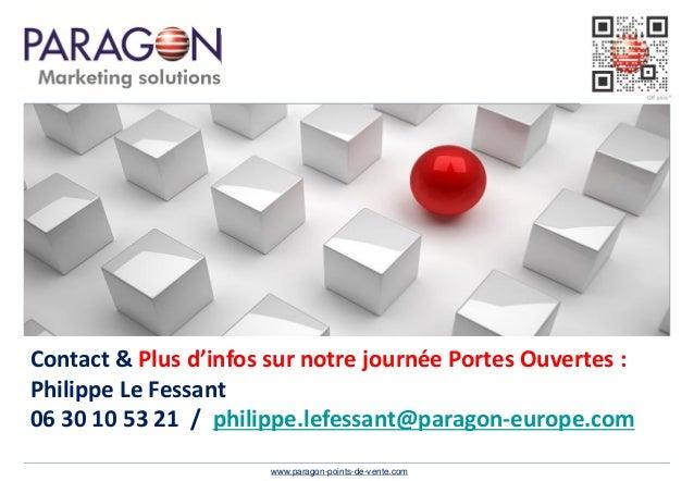 Contact & Plus d'infos sur notre journée Portes Ouvertes : Philippe Le Fessant 06 30 10 53 21 / philippe.lefessant@paragon...