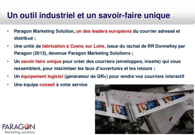 Un outil industriel et un savoir-faire unique •  Paragon Marketing Solution, un des leaders européens du courrier adressé ...