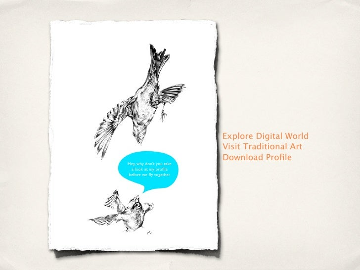 Explore Digital World                           Visit Traditional Art                           Download Profile Hey, why d...