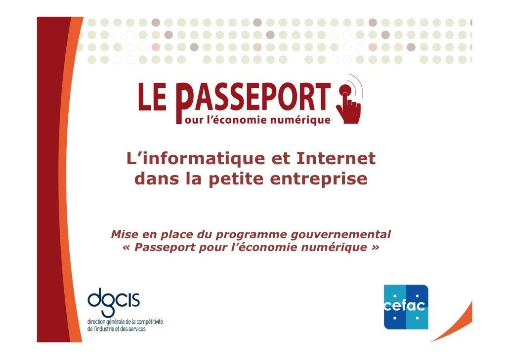 L'informatique et Internet    dans la petite entreprise   Mise en place du programme gouvernemental  « Passeport pour l'éc...