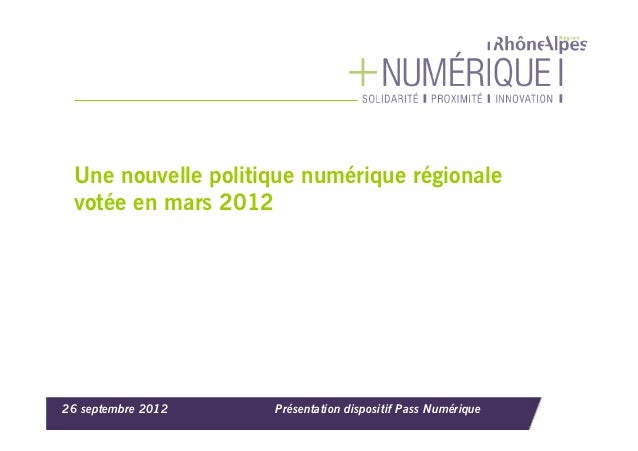 Une nouvelle politique numérique régionale votée en mars 201226 septembre 2012   Présentation dispositif Pass Numérique