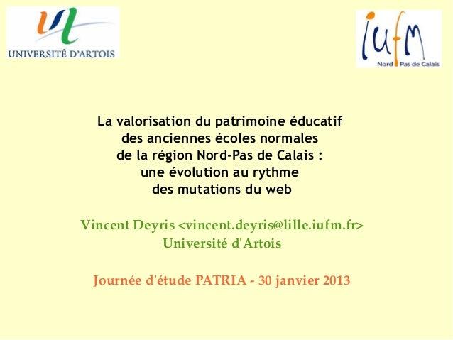 La valorisation du patrimoine éducatif      des anciennes écoles normales     de la région Nord-Pas de Calais:         un...