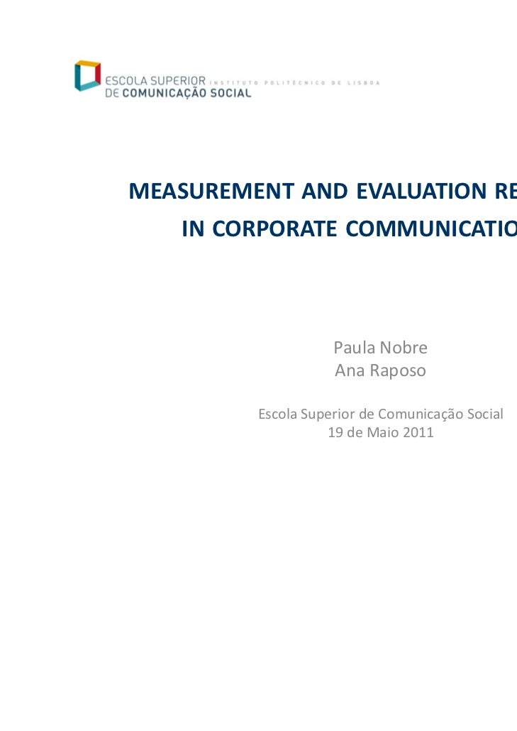 MEASUREMENT AND EVALUATION RESEARCH   IN CORPORATE COMMUNICATIONS                    Paula Nobre                    Ana Ra...