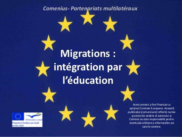 Comenius- Partenariats multilatéraux      Migrations :    intégration par      l'éducation                                ...