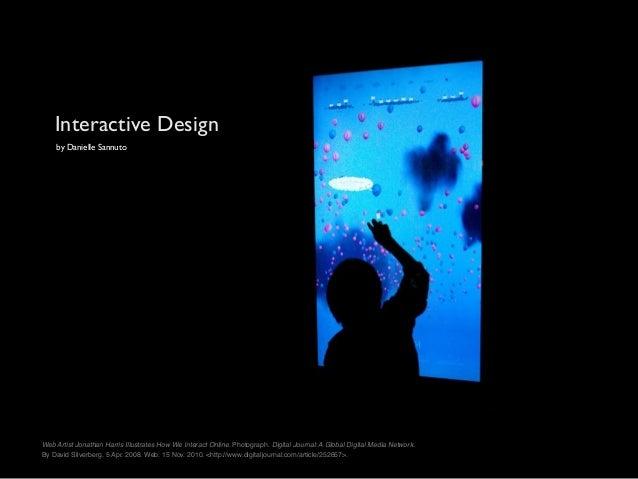 Interactive Design by Danielle Sannuto Web Artist Jonathan Harris Illustrates How We Interact Online. Photograph. Digital ...