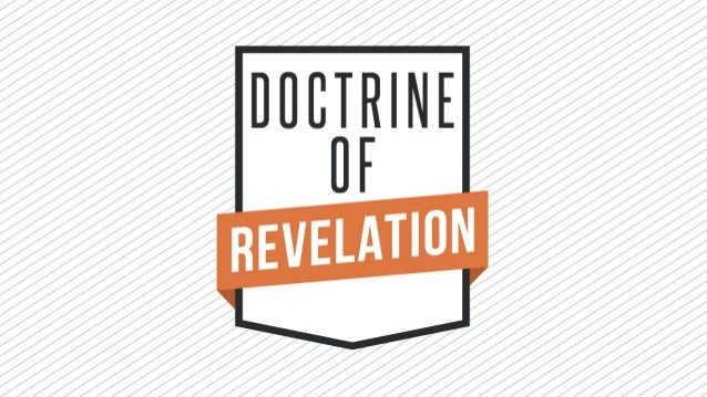 the doctrine of general revelation Last updated on fri, 14 jul 2017 | christian doctrine  because it is quite in  order to correlate natural theology with general revelation, and to suppose that  there.