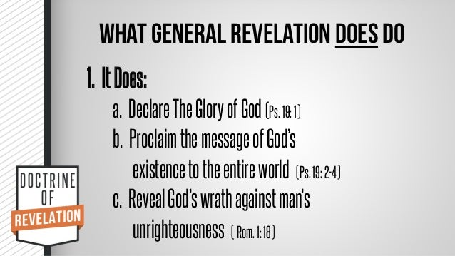 the doctrine of general revelation The doctrine of christ others of the general authorities are not given this special this time showing how revelation on matters of doctrine may come in a.