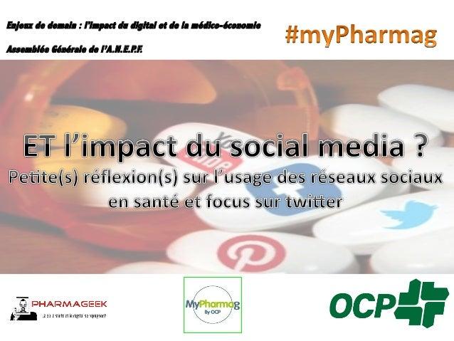 Enjeux de demain : l'impact du digital et de la médico-économie Assemblée Générale de l'A.N.E.P.F.