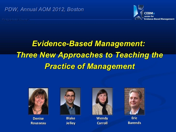 PDW, Annual AOM 2012, BostonPostgraduate Course              Evidence-Based Management:          Three New Approaches to T...
