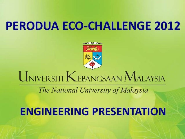 PERODUA ECO-CHALLENGE 2012  ENGINEERING PRESENTATION