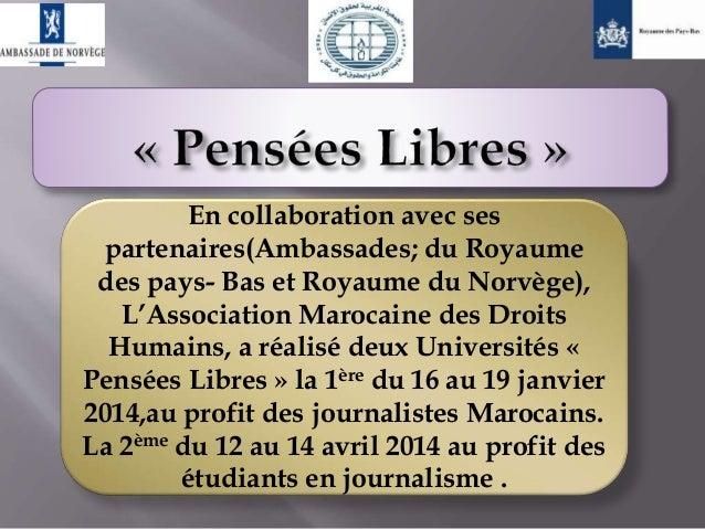En collaboration avec ses partenaires(Ambassades; du Royaume des pays- Bas et Royaume du Norvège), L'Association Marocaine...