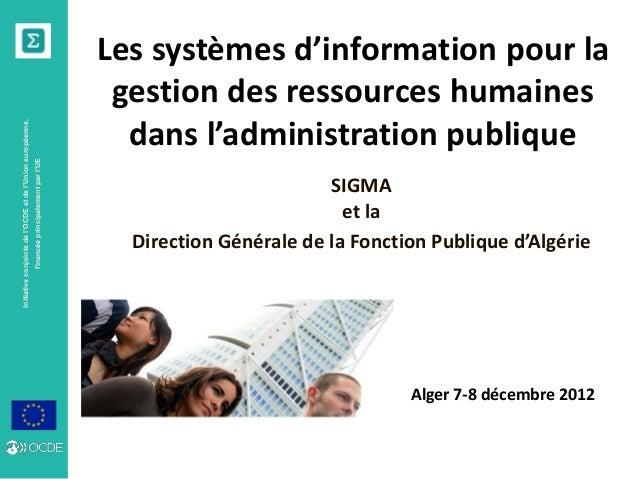 Initiativeconjointedel'OCDEetdel'Unioneuropéenne, financéeprincipalementparl'UE Les systèmes d'information pour la gestion...