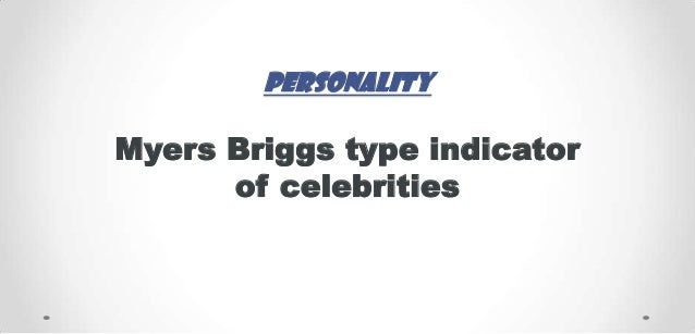 personality  Myers Briggs type indicator of celebrities