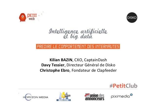 Kilian BAZIN, CXO, CaptainDash  Davy Tessier, Directeur Général de Disko Christophe Ebro, Fondateu...