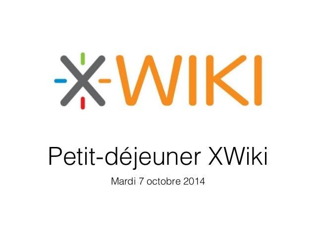 Petit-déjeuner XWiki  Mardi 7 octobre 2014