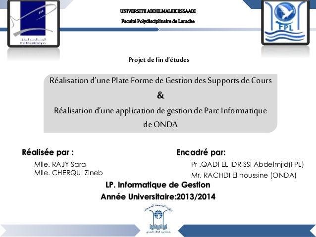 Projet de find'études Réalisationd'unePlateForme deGestiondesSupportsdeCours & Réalisationd'uneapplicationdegestiondeParcI...